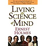 Living the Science of Mind ~ Ernest Holmes