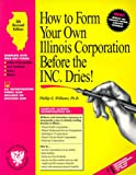 """How to Form Your Own Illinois Corporation Before the Inc. Dries! With 3.5"""" Disk : A Step-By-Step Guide, With Forms (5th Ed) (How to Incorporate a Small Business"""" Series)"""