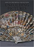 Unfolding Pictures: Fans in the Royal Collectio (1902163168) by Roberts, Jane