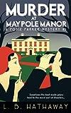 Murder at Maypole Manor: A Posie Parker Mystery (The Posie Parker Mystery Series) (Volume 3)
