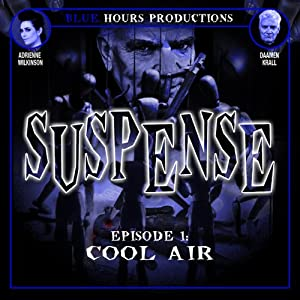 SUSPENSE, Episode 1: Cool Air | [John C. Alsedek, Dana Perry-Hayes]