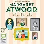 Moral Disorder | Margaret Atwood