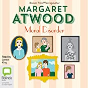Moral Disorder | [Margaret Atwood]