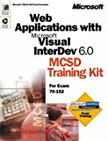 Web Applications with Visual InterDev 6.0 MCSD Training Kit