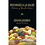 Motivando a La Salud: Nutricion y Remedios Caseros