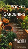 Pocket Gardening: A Guide to Gardening in Impossible Places (0006385109) by Harris, Marjorie