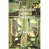 Armed Forces and Government: The Evolution of Civil/Military relations in developing countries