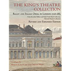 The King's Theatre Collection: Ballet and Italian Opera in London, 1706-1883, Revised Edition (Houghton Library Publications)