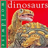 Dinosaurs (Worldwise) (0749642653) by Steedman, Scott