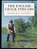 The English Chalk Streams Sidney Vines