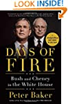 Days of Fire: Bush and Cheney in the...
