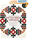 Barbara's Brackman's Encyclopedia of Applique: 2000 Traditional and Modern DEsigns, Updated History of Applique, Five New Quilt Projects!