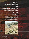 img - for Land Degradation in Mediterranean Environments of the World: Nature and Entent, Causes and Solutions book / textbook / text book