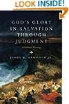 God's Glory in Salvation through Judg...