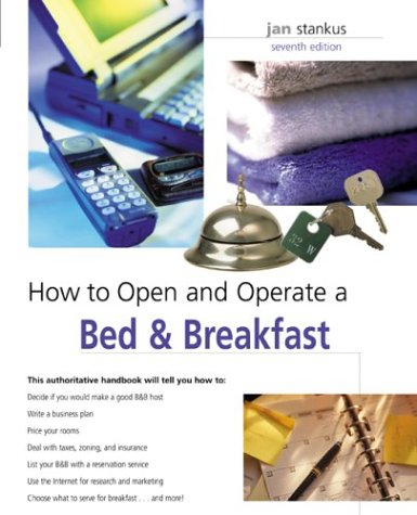 How to Open and Operate a Bed & Breakfast, 7th (Home-Based Business Series)