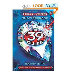 Shatterproof (The 39 Clues: Cahills vs. Vespers, Book 4)