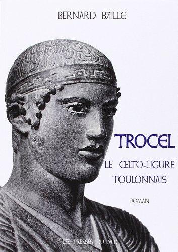 Trocel. Le Celto-Ligure toulonnais