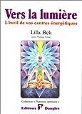 img - for Vers la lumi re : L'Eveil de vos centres  nerg tiques (chakras) book / textbook / text book