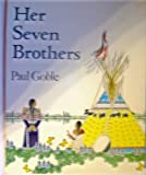 Her Seven Brothers (0021795029) by Goble, Paul