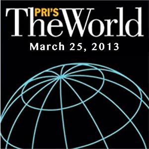 The World, March 25, 2013 | [Lisa Mullins]