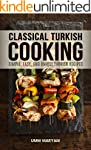 Classical Turkish Cooking: Simple, Ea...