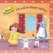 Ich will im Regen spielen (Kleine Prinzessin 13) | Thomas Karallus