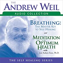The Andrew Weil Audio Collection  by Andrew Weil, Jon Kabat-Zinn Narrated by Andrew Weil, Jon Kabat-Zinn