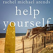 Help Yourself Audiobook by Rachel Michael Arends Narrated by Ann Marie Gideon, Ben Owen, Kevin Stillwell