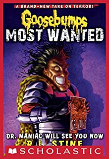 Book Cover: Goosebumps Most Wanted #5: Dr. Maniac Will See You Now