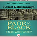 Fade to Black (       UNABRIDGED) by Robert Goldsborough Narrated by L. J. Ganser
