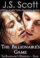 The Billionaire's Game ~ Kade (The Billionaire's Obsession, Book 4)