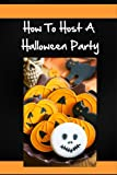 Halloween Party Ideas - How to host a halloween party