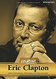 Eric Clapton. Seine Instrumente, Spielweise und Studiotricks. Guitar Heroes