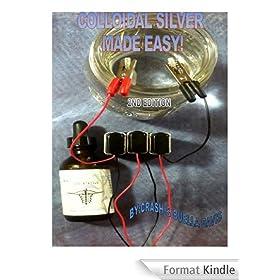 COLLOIDAL SILVER MADE EASY (English Edition)