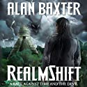 RealmShift (       UNABRIDGED) by Alan Baxter Narrated by Matt