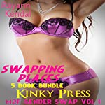 Swapping Places: M2F Gender Swap 5 Book Bundle, Volume 1 | Rayann Kendal,Kinky Press