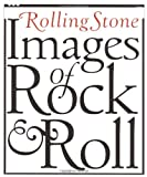 Rolling Stone Images of Rock & Roll (1552979067) by Rolling Stone