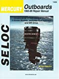 Seloc Seloc Mercury Outboards: 1965-91 Repair Manual 90-300 Horsepower, Inline 6 and V6