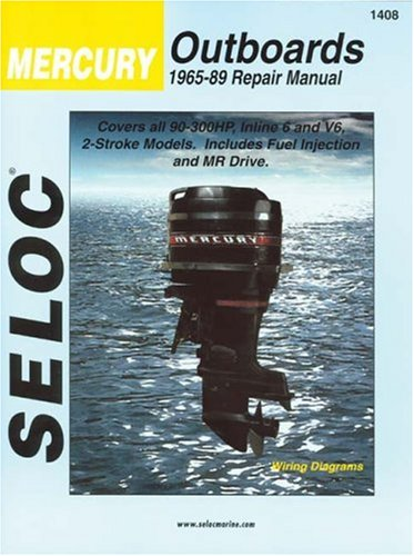 Seloc Mercury Outboards, 1965-89, Repair Manual: 90-300 Horsepower 6-Cylinder (Seloc Marine Tune-Up and Repair Manuals)