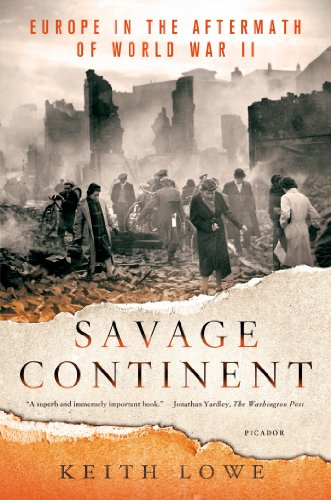 Savage Continent: Europe in the Aftermath of