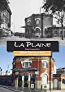 La Plaine d'hier � aujourd'hui  par J�r�me Baconin, Jean-Jacques Cl�ment, Jacques Grossard M�moire Vivante de La Plaine