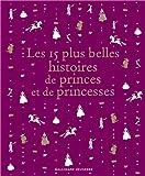 """Afficher """"Anthologie : les 15 plus belles histoires de princes et de princesses"""""""