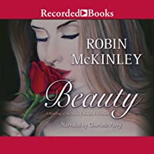 Beauty: A Retelling of the Story of Beauty & the Beast (       UNABRIDGED) by Robin McKinley Narrated by Charlotte Parry