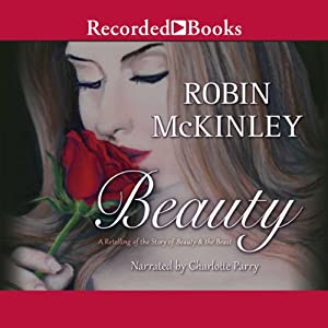 Beauty: A Retelling of the Story of Beauty & the Beast | [Robin McKinley]