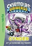 Hachette Skylanders Universe, Tome 5 : Cynder et le sorcier du temps