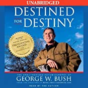 Destined for Destiny: The Unauthorized Autobiography of George W. Bush | [Scott Dikkers, Peter Hilleren]