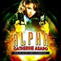 Alpha (       UNABRIDGED) by Catherine Asaro Narrated by Hillary Huber