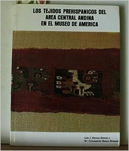 Los tejidos prehispanicos del area central andina en el Museo de