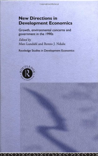 New Directions in Development Economics: Growth, Environmental Concerns and Government in the 1990s (Routledge Studies in Development Economics)