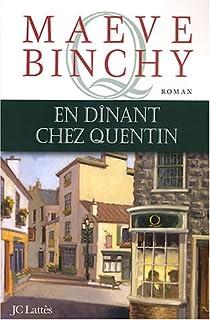En dînant chez Quentin : roman, Binchy, Maeve